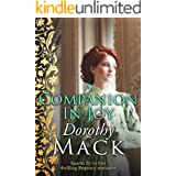 A Companion in Joy: Sparks fly in this thrilling Regency romance (Dorothy Mack Regency Romances)