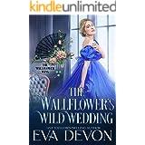 The Wallflower's Wild Wedding (The Wallflower Wins Book 3)