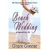 Beach Wedding: An Emerald Isle, NC Novel (#3) (The Emerald Isle, NC Stories Series)