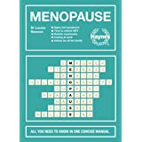 Menopause: All You Need to Know in One Concise Manual: Signs and Symptoms - Time to Rethink Hrt - Holistic Treatments - Copin