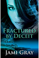Fractured by Deceit: PSY-IV Teams Book 4 Kindle Edition