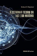 A estranha teoria da luz e da matéria (Olhar para a indústria) (Portuguese Edition) Kindle Edition