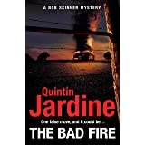 The Bad Fire (Bob Skinner series, Book 31): A shocking murder case brings danger too close to home for ex-cop Bob Skinner in