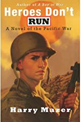 Heroes Don't Run: A Novel of the Pacific War Kindle Edition