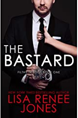 The Bastard (Filthy Trilogy Book 1) Kindle Edition