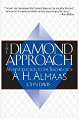 The Diamond Approach: An Introduction to the Teachings of A. H. Almaas Kindle Edition