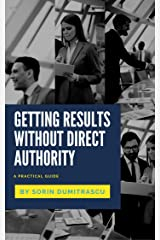 Getting Results without Direct Authority: A Practical Guide Kindle Edition