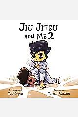 Jiu Jitsu and Me 2 (Jiu Jitsu and Me book series) Kindle Edition