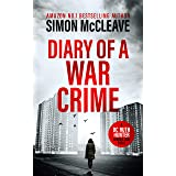 Diary of a War Crime: A gripping, London crime thriller (A DC Ruth Hunter Murder Case Book 1) (English Edition)
