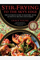 Stir-Frying to the Sky's Edge: The Ultimate Guide to Mastery, with Authentic Recipes and Stories Kindle Edition
