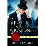 Just a Little Wickedness (The Brotherhood Book 1)