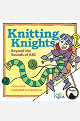 Knitting Knights: Beyond the Sounds of ABC Hardcover
