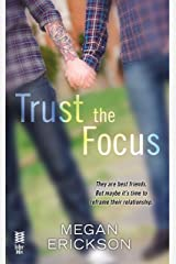 Trust the Focus: In Focus Kindle Edition