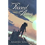 Passed Away: A Romantic Time Travel Adventure (The Swept Away Saga Book 6)