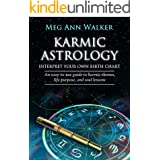 Karmic Astrology: Interpret Your Own Birth Chart