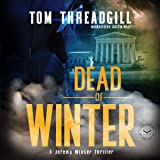 Dead of Winter : A Jeremy Winter Thriller (The Jeremy Winter Thrillers)