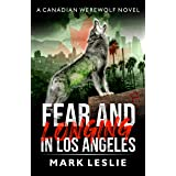 Fear and Longing in Los Angeles (Canadian Werewolf Book 3)