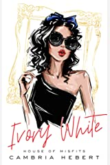 Ivory White : A House of Misfits Standalone Kindle Edition