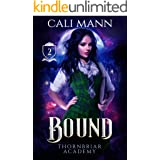 Bound: A Why Choose Academy Shifter Romance (Thornbriar Academy Book 2)