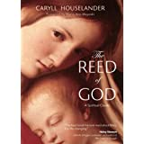The Reed of God: A New Edition of a Spiritual Classic