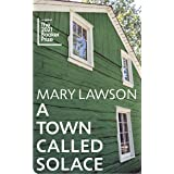 A Town Called Solace: LONGLISTED FOR THE BOOKER PRIZE 2021