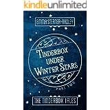 Tinderbox Under Winter Stars (The Tinderbox Tales Book 2)
