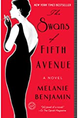 The Swans of Fifth Avenue: A Novel Kindle Edition