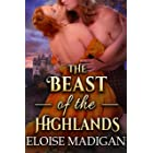 The Beast of the Highlands: A Steamy Scottish Historical Romance Novel