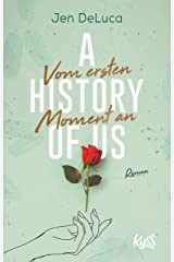 A History of Us − Vom ersten Moment an (Willow-Creek-Reihe 1) (German Edition) Kindle Edition