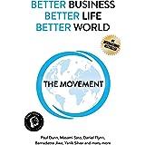 Better Business, Better Life, Better World: The Movement