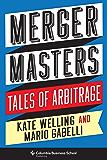 Merger Masters: Tales of Arbitrage (Heilbrunn Center for Graham & Dodd Investing Series) (English Edition)