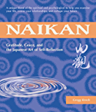 Naikan: Gratitude, Grace, and the Japanese Art of Self-Reflection (English Edition)