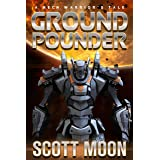 Ground Pounder: A Mech Warrior's Tale (Shortyverse Book 3)