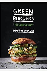 Green Burgers: Creative vegetarian recipes for burgers and sides Kindle Edition