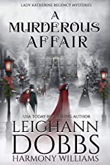 A Murderous Affair (Lady Katherine Regency Mysteries Book 4) Kindle Edition