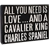 JennyGems - All You Need is Love and a Cavalier King Charles Spaniel - Wooden Sign