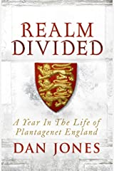 Realm Divided: A Year in the Life of Plantagenet England Kindle Edition