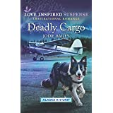 Deadly Cargo (Alaska K-9 Unit Book 5)