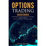 Options Trading Crash Course: The #1 beginners's guide to make money with option. This book includes: How to trade options +