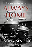Always Home: A Daughter's Recipes & Stories: Foreword by Ali…