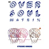 OVER SOUL MATRIX [DVD]