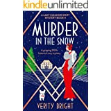 Murder in the Snow: A gripping 1920s historical cozy mystery (A Lady Eleanor Swift Mystery Book 4)
