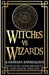 WITCHES VS WIZARDS: A Fantasy Anthology (English Edition) Kindle版