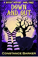 Down and Out (Witches Be Crazy Cozy Mystery Series Book 3) Kindle Edition