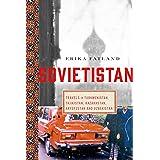 Sovietistan – Travels in Turkmenistan, Kazakhstan, Tajikistan, Kyrgyzstan, and Uzbekistan