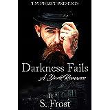 Darkness Fails: A Dark Romance