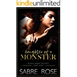 Daughter of a Monster: Black Swan Trilogy - Part One