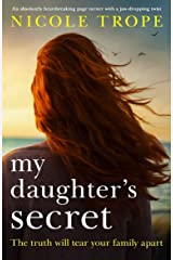 My Daughter's Secret: An absolutely heartbreaking page turner with a jaw-dropping twist Kindle Edition
