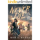 Never Die (an Epic Wuxia Adventure): A Mortal Techniques novel