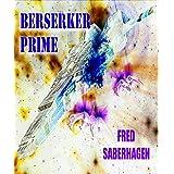 Berserker Prime (Saberhagen's Berserker Series)